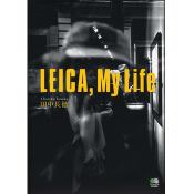 LEICA, My Life ライカ、マイライフ