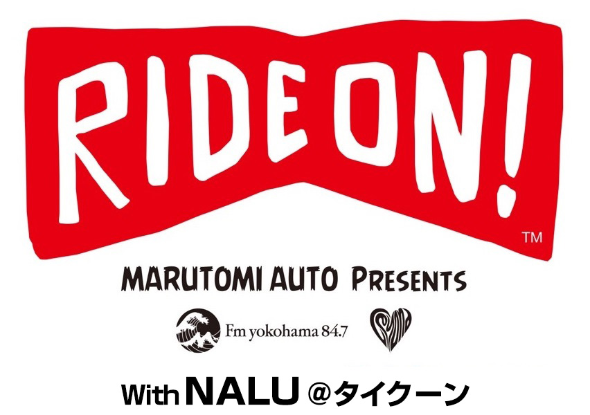 RIDE ON! with NALU @タイクーン