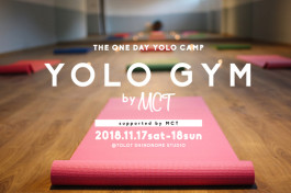 THE ONE DAY YOLO CAMP 「YOLO GYM by MCT」